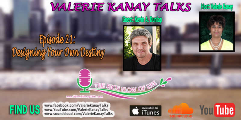 """Designing Your Own Destiny"" with Kevin A. Dunlap and Valerie Kanay"