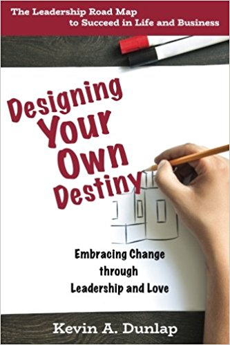 Designing Your Own Destiny book by Kevin A Dunlap