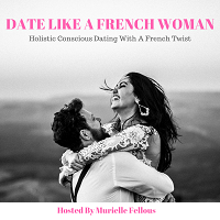 Murielle Fellous from the podcast Date Like a French Woman is a relationship and self love coach for women. She just recently interviewed Kevin A Dunlap.