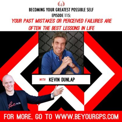 Kevin A Dunlap is the latest guest on Become Your Greatest Possible Self w/ host Chris Burns