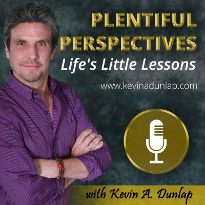 Kevin A Dunlap is the host of the incredible show called Life's Little Lessons