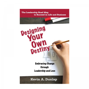 Designing Your Own Destiny: Embracing Change through Leadership and Love