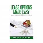 Lease Options Made Easy: Buying a Home with Little, No, or Bad Credit